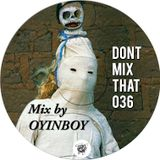D.M.T Vol 36 Mixed by Oyinboy