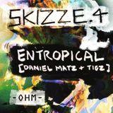 ENTROPICAL live @ Skizze.04 [OHM Berlin]