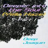 Deeper Into The Soul I (Yello Haze)