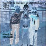 So Hip It Hertz: Progression 2014 Vol 2