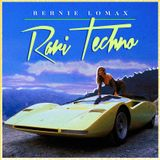 Bernie Lomax presents Rari Techno