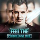 Feel The Progressive Vibe [Episode 6] - Future House Special