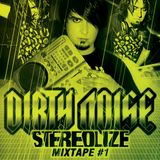 Dirty Noise Stereolize Mixtape #01