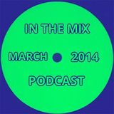 IN THE MIX MARCH 2014 house & tech PODCAST - mixed by kit mason - FREE DOWNLOAD @ SOUNDCLOUD