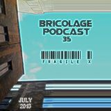 Bricolage Podcast #35 : Fragile X