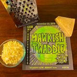 Mawkish Twaddle with Bob N. - 11/23/19