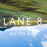 Lane 8 - All The Way