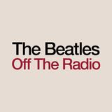 The Beatles Off The Radio