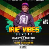 IRIE VYBES SUNDAY MIXTAPE 2019 - CLUB CHECKERS NANYUKI - DONE BY SELECTOR TECHNIX