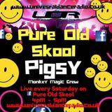 Pure old skool saturday - Pigsy and the Ollster - Universaldanceradio.com
