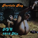 Particle Ray - NYE 2016 Mix