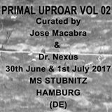 PRIMAL UPROAR II Mixtape vol.2 (30th June & 1st July 2017)