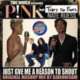 Just Give Me a Reason 2 Shout (DMX-MIX) Pink vs TFT MashUp- Shout Mix by DJDennisDM (remaster)