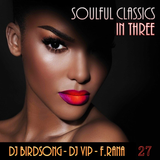 Dj Birdsong, Dj Vip, Franco Rana : Soulful Classic in Three  #27