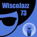 WiscoJazz-Cast: Episode 073