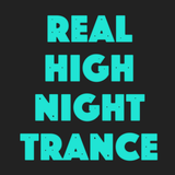 Real High Night Trance