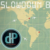 Slow Down 8