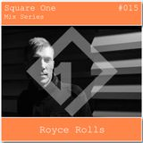 Square One Mix Series #015 Royce Rolls