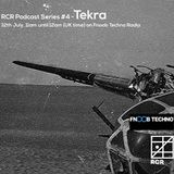 RCR Podcast Series #4 - Tekra