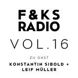 F&KS RADIO VOL. 16 // KONSTANTIN SIBOLD + LEIF MÜLLER