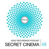 Agile Recordings Podcast 048 with Secret Cinema