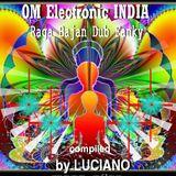 OM Electronic India -- Raga ,Bajan, Dub, Fanky!