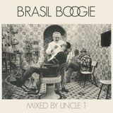 BRASIL BOOGIE MIXED BY UNCLE T