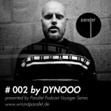 PARALLEL VOYAGER PODCAST #002: DYNOOO