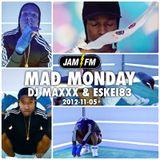 Madmonday-05-11-12-jamfm-djmaxxx-eskei83