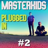 Masterkids - Plugged In (Podcast Ep. 2)