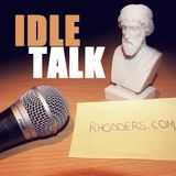 Idle Talk 21 04 13 The best of so far...