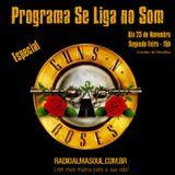 Programa Se Liga no Som - Especial Guns N' Roses