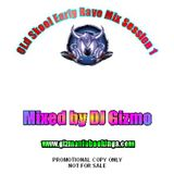 Old Skool Early Rave Mix Session One - Mixed by DJ Gizmo