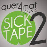 quer4mat: Sicktape #2 (May 2011)