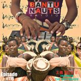 BantuNauts Raydio - African Class Mix & Infinite The BeatMaker 30 Min Set (116th Episode)  8-20-16