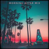 Morning After mix Aug19