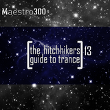 The hitchhikers guide to trance Vol. 13
