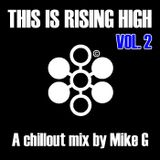 This Is Rising High volume 2 - A chillout mix by Mike G