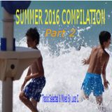 Summer 2016 Compilation - Part 2