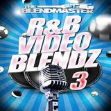R&B Video Blendz 3