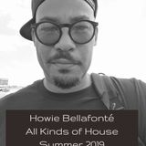 Howie Bellafonté - All Kinds of House - Summer 2019 - Leeds to Ibiza