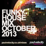 Funky House DJ Paul Velocity Funky House Mix October 2013