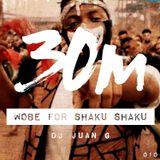 010: Wobe for Shaku Shaku (DJ Juan G)
