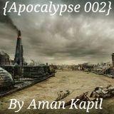 Apocalypse #002 By Aman kapil