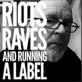 RIOTS, RAVES & RUNNING A LABEL: Special guest Lawrence (Felt, Denim, Go Kart Mozart)