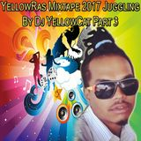 YellowRas Mixtape 2017 Juggling By Dj YellowCat Part 3