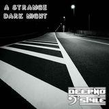 Luca dot Dj Pres. Deepno Style - A Strange Dark Night