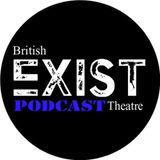 British Exist Theatre Podcast- Edinburgh Fringe episode 1
