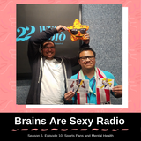 Brains Are Sexy S5 E10: Sports Fans and Mental Health