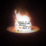 Darin J.'s Summertime Mixset 2018 [Part 4]